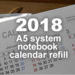 【ダウンロード】2018年度版 A5 システム手帳用カレンダーリフィル無料配布してます